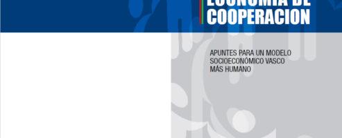 Economía de cooperación.  Apuntes para un modelo socioeconómico vasco más humano