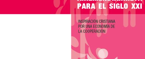 Pensamientos de Arizmendiarrieta para el siglo XXI.Inspiración cristiana para una economía de cooperación